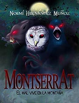 Montserrat: El Mal vive en la montaña (Spanish Edition) by [Noemí Hernández Muñoz, Verónica Monroy Romeral]