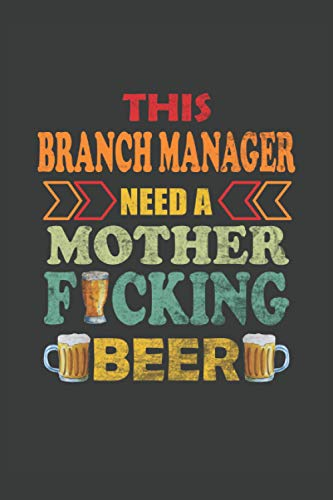 This Branch Manager Need A Mother Fucking Beer: Simple Line Notebook or Journal
