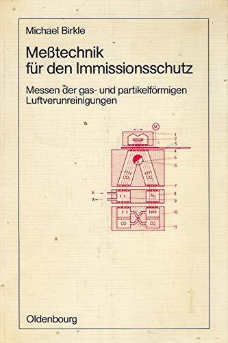 Messtechnik für den Immissionsschutz: Messen der gas- und partikelförmigen Luftverunreinigungen