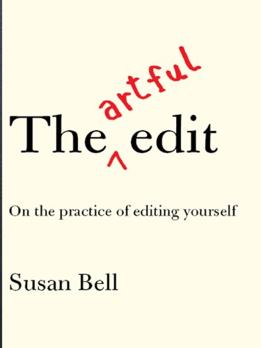 Download The Artful Edit: On the Practice of Editing Yourself (English Edition) B001TMCFMY