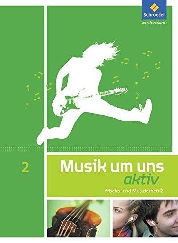 Musik um uns SI - 5. Auflage 2011: Arbeits- und Musizierheft 2 (7.-9. Schuljahr)