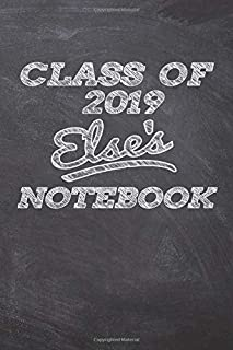CLASS OF 2019 Else's NOTEBOOK: Great Personalized Wide Ruled Lined Journal School Graduate Notebook