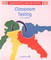 Classroom Testing (Longman Keys to Language Teaching)