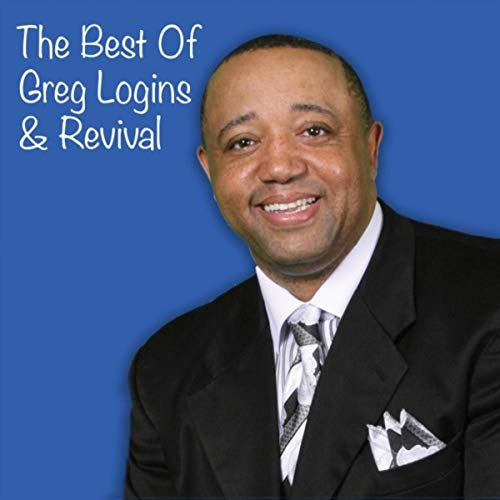 The Best of Greg Logins and Revival
