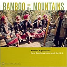 Bamboo on the Mountains - Kmhmu Highlanders from Southeast Asia and the U.S.