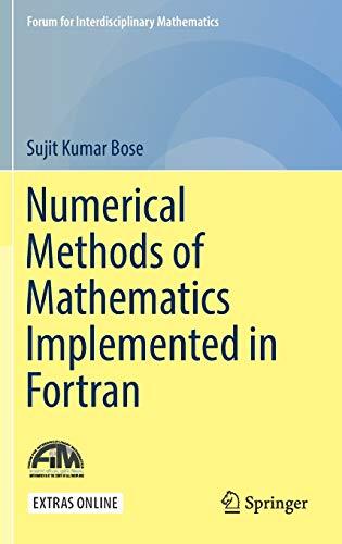 Numerical Methods of Mathematics Implemented in Fortran (Forum for Interdisciplinary Mathematics)