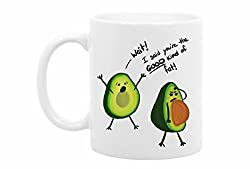 white coffee mug avocados wait i said you're the good kind of fat