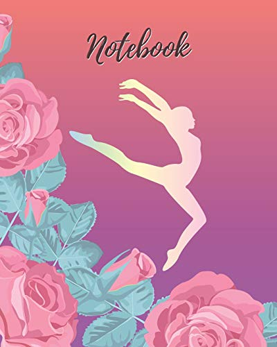 Notebook: Gymnastics & Rose - Lined Notebook, Diary, Log & Journal - Cute Gift for Gymnast Girls, Teens and Women (8