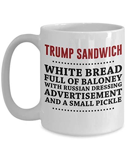 Trump Sandwich. White bread. Full of baloney - Trump sandwich anti-Trump awesome funny mug, Anti Trump Coffee Mug - Funny Democrat Gift Excel