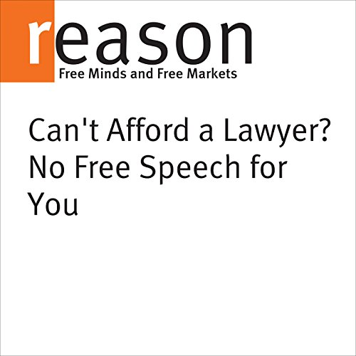 Can't Afford a Lawyer? No Free Speech for You audiobook cover art