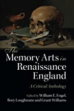 The Memory Arts in Renaissance England: A Critical Anthology