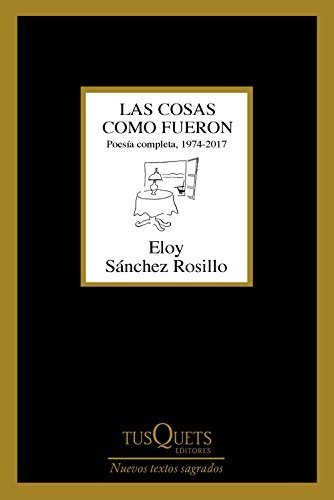 Las cosas como fueron: Poesía completa, 1974-2017 (Marginales)