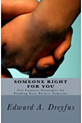 Someone Right for You (A 21st Century Strategy for Finding Your Perfect Someone) Kindle Edition