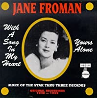 Jane Froman: With A Song In My Heart / Yours Alone - Original Recordings 1930-1952
