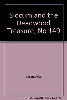 Slocum and the Deadwood Treasure - Book #149 of the Slocum