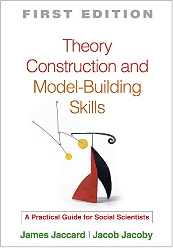 Theory Construction and Model-Building Skills: A Practical Guide for Social Scientists (Methodology