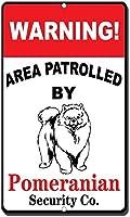 ポメラニアンノベルティ面白い金属看板でパトロールされた警告エリア
