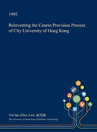 Reinventing the Course Provision Process of City University of Hong Kong