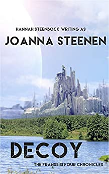 Decoy: The Franssisi Four Chronicles Prequel by [Joanna Steenen, Hannah Steenbock]