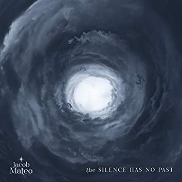 The Silence Has No Past