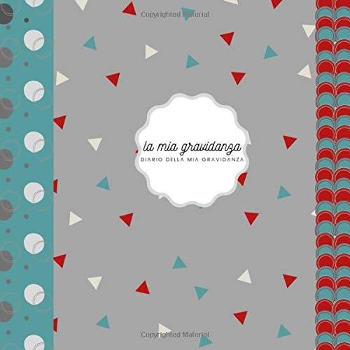 la mia gravidanza diario della mia gravidanza: un diario di gravidanza con molto spazio per le immagini ad ultrasuoni I una meravigliosa idea regalo per tutte le madri per ricordare la gravidanza I