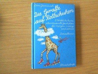 Die Giraffe auf Rollschuhen / Guten-Morgen-Geschichten. Doppelband.