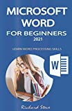 MICROSOFT WORD FOR BEGINNERS 2021: LEARN WORD PROCESSING SKILLS