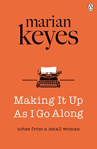 Making It Up As I Go Along (English Edition)