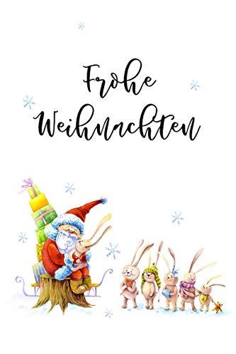 Frohe Weihnachten (Weihnachtsmann mit Hasen): Liniertes Tagebuch als Alternative zu einer Weihnachtskarte, ein Geschenk, das am nächsten Tag nicht in den Papierkorb gelangt :-)