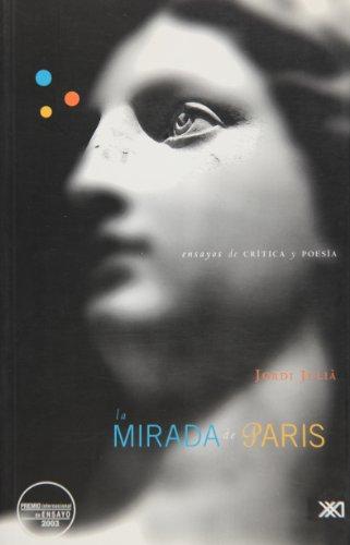 La mirada de Paris: Ensayos de crítica y poesía (Lingüística y teoría literaria)