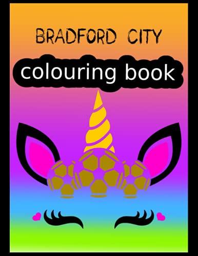 Bradford City Colouring Book: Bradford City FC Coloring Book, Bradford City Football Club, Bradford City FC Drawings, Bradford City FC Book, Bradford City FC