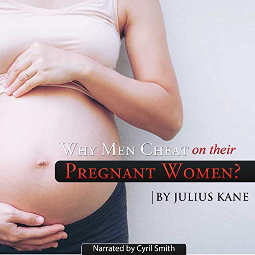 Why Men Cheat on Their Pregnant Women?  By  cover art