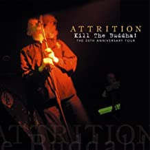 Kill the Buddha! The 25th Anniversary by Attrition (2009-01-27)
