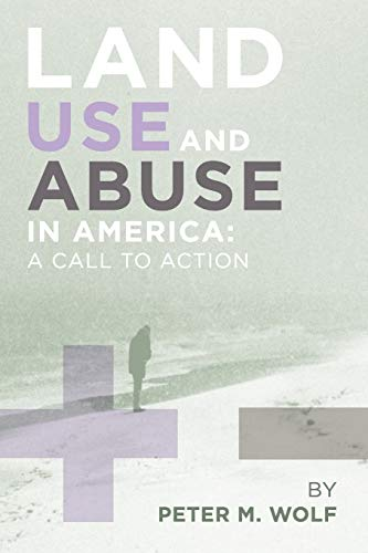 Land Use and Abuse in America: A Call to Action