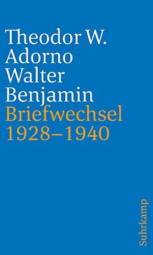 Briefe und Briefwechsel: Band 1: Theodor W. Adorno/Walter Benjamin. Briefwechsel 1928–1940