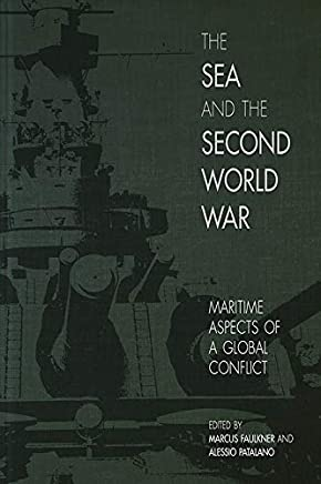 The Sea and the Second World War: Maritime Aspects of a Global Conflict (New Perspectives on the Second World War)