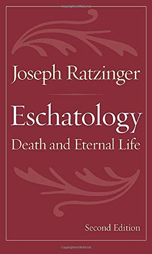 Compare Textbook Prices for Eschatology: Death and Eternal Life 2nd ed. Edition ISBN 9780813215167 by Joseph Ratzinger