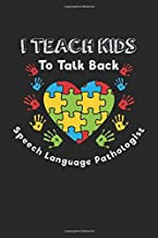 I Teach Kids To Talk Back Speech Language Pathologist: Blank Composition Notebook to Take Notes at Work. Plain white Pages. Bullet Point Diary, To-Do-List or Journal For Men and Women.