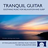 Tranquil Guitar CD - Soothing Music with Ocean Waves for Relaxation, Meditation and Sleep -