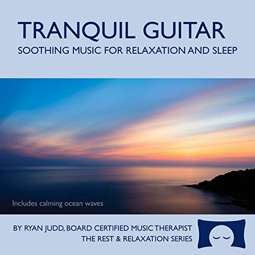 Tranquil Guitar CD - Soothing Music For Relaxation, Meditation and Sleep -