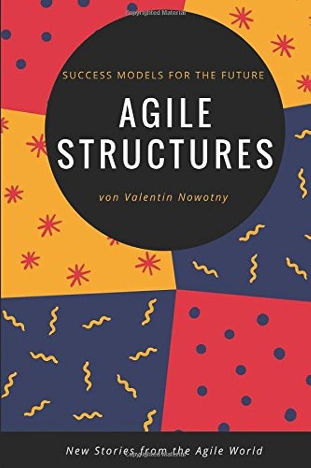 観客忠実なもっと少なくAgile Structures: Success Models for the Future: New Stories from the Agile World
