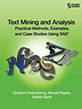 Text Mining and Analysis: Practical Methods, Examples, and Case Studies Using SAS