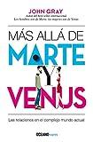 Más allá de Marte y Venus: Las relaciones en el complejo mundo actual (Estar bien)