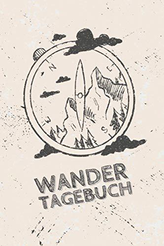 WANDERTAGEBUCH: Wanderbuch, Logbuch, Stempelbuch & Tourenbuch für das WANDERN   Zum Ausfüllen & Eintragen   Zusätzlicher Platz für 96 & 48 Gipfel mit Stempel   ca. A5   142 Seiten