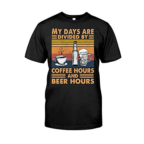 Situen My Days Are Divided by Coffee Hours and Be-er Hours, Coffeeholic & Drinking Lovers, Funny Birthday- Gift For Mothers-Day -aahn01022112 T-Shirt