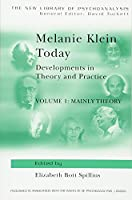 Melanie Klein Today, Volume 1: Mainly Theory: Developments in Theory and Practice (The New Library of Psychoanalysis)