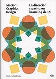 Motion Graphics Design: La dirección creativa en branding de TV