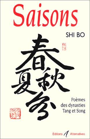 Saisons. Poèmes des dynasties Tang et Song