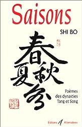 Saisons. Poèmes des dynasties Tang et Song de Shi Bo