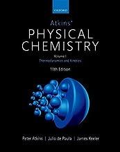 Atkins' Physical Chemistry 11e: Volume 1: Thermodynamics and Kinetics